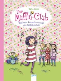Der Muffin-Club - Weltbeste Freundinnen und ein starker Auftritt