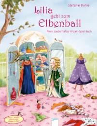 Lilia geht zum Elbenball. Mein zauberhaftes Anzieh-Spiel-Buch