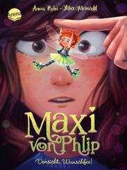 Maxi von Phlip - Vorsicht, Wunschfee!