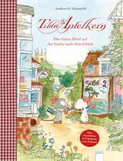 Tilda Apfelkern - Das kleine Dorf auf der Suche nach dem Glück