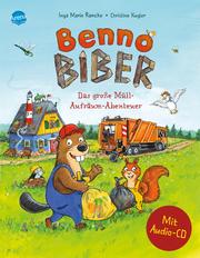 Benno Biber - Das große Müll-Aufräum-Abenteuer