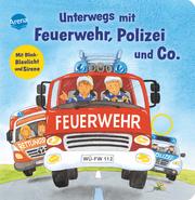 Unterwegs mit Feuerwehr, Polizei und Co.