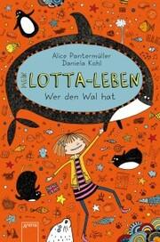 Mein Lotta-Leben (15). Wer den Wal hat