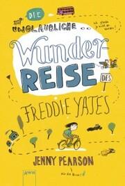 Die unglaubliche Wunderreise des Freddie Yates