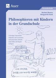 Philosophieren mit Kindern in der Grundschule