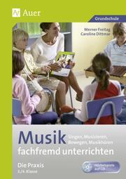 Musik fachfremd unterrichten - Die Praxis 3./4. Klasse