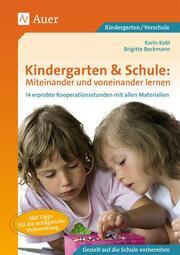 Kindergarten & Schule: Miteinander und voneinander lernen