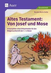 Altes Testament: Von Josef und Mose