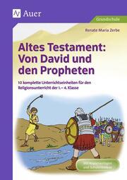Altes Testament: Von David und den Propheten