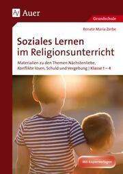 Soziales Lernen im Religionsunterricht Klasse 1-4