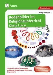 Bodenbilder im Religionsunterricht Klasse 1 bis 4