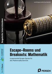 Escape-Rooms und Breakouts: Mathematik 5.-7. Klasse