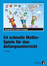 54 schnelle Mathe-Spiele für den Anfangsunterricht