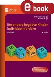 Begabte Kinder individuell fördern, Deutsch Band 1
