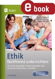 Ethik fachfremd unterrichten 3. + 4. Klasse