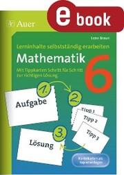 Lerninhalte selbstständig erarbeiten Mathematik 6