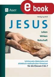 Jesus - Leben, Wirken, Botschaft Klasse 5-7