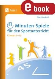 45-Minuten-Spiele für den Sportunterricht 5-12