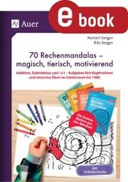 70 Rechenmandalas - magisch, tierisch, motivierend