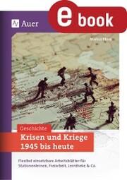 Krisen und Kriege 1945 bis heute