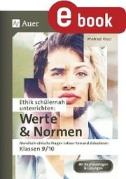 Ethik schülernah unterrichten: Werte und Normen
