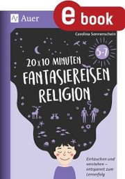 20 x 10 Minuten Fantasiereisen Religion 5-7