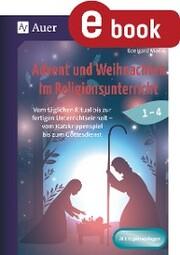 Advent und Weihnachten im Religionsunterricht 1-4