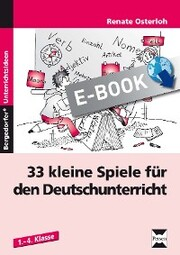 33 kleine Spiele für den Deutschunterricht