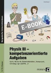 Physik III - kompetenzorientierte Aufgaben