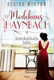 Modehaus Haynbach - Schicksalhafte Jahre - Cover