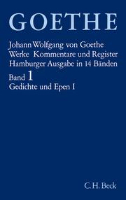 Goethe Werke Bd. 1: Gedichte und Epen I