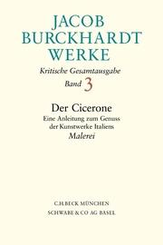 Jacob Burckhardt Werke Bd. 3: Der Cicerone
