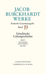 Jacob Burckhardt Werke Bd. 19: Griechische Culturgeschichte I