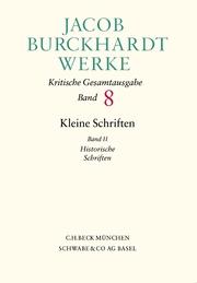 Jacob Burckhardt Werke Bd. 8: Kleine Schriften II