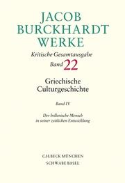 Jacob Burckhardt Werke Bd. 22: Griechische Culturgeschichte IV