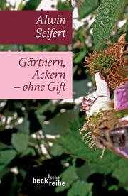 Gärtnern, Ackern ohne Gift