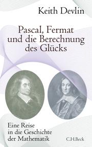 Pascal, Fermat und die Berechnung des Glücks