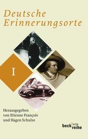 Deutsche Erinnerungsorte Bd. I