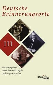 Deutsche Erinnerungsorte Bd. III
