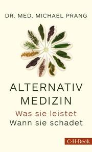 Alternativmedizin - was sie leistet, wann sie schadet