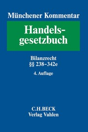 Münchener Kommentar zum Handelsgesetzbuch 4: Bilanzrecht §§ 238-342e