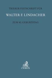 Trierer Festschrift für Walter F. Lindacher zum 80. Geburtstag