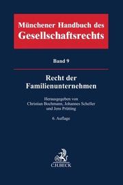 Münchener Handbuch des Gesellschaftsrechts 9: Recht der Familienunternehmen