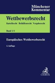 Münchener Kommentar zum Wettbewerbsrecht Bd. 1: Europäisches Wettbewerbsrecht