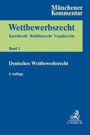 Münchener Kommentar zum Wettbewerbsrecht Bd. 2: Deutsches Wettbewerbsrecht