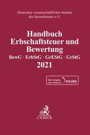 Handbuch Erbschaftsteuer und Bewertung 2021