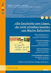 'Die Geschichte vom Löwen, der nicht schreiben konnte' von Martin Baltscheit
