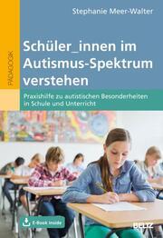 Schüler/innen im Autismus-Spektrum verstehen