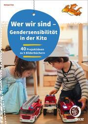 Wer wir sind - Gendersensibilität in der Kita