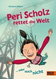 Peri Scholz rettet die Welt - Cover
